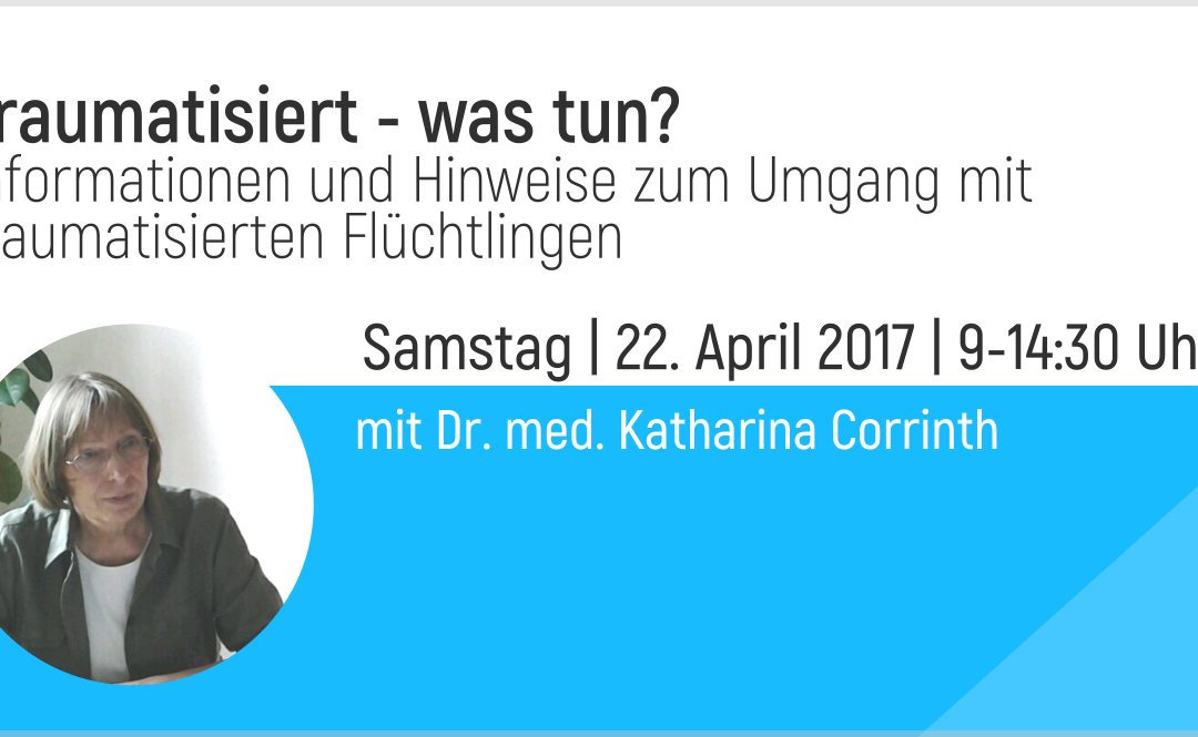 Traumatisiert – was nun? Schulung am 22. April 2017